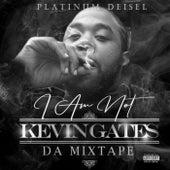 I Am Not Kevin Gates: Da Mixtape by Platinum Diesel