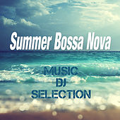 Summer Bossa Nova Music DJ Selection by Various Artists