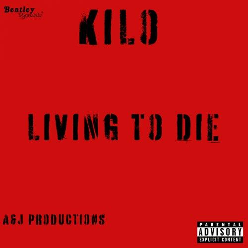 Living to Die by Kilo