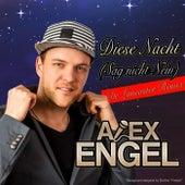 Diese Nacht (Sag nicht Nein) (De Lancaster Remix) von Alex Engel