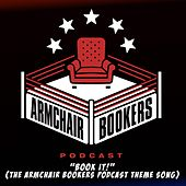 Book It! (The Armchair Bookers Theme Song) by John Kiernan