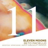 Eleven Moons by Beto Paciello
