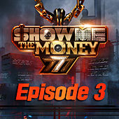 Show Me the Money 777 Episode 3 by Various Artists