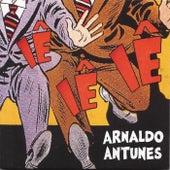 Iê Iê Iê de Arnaldo Antunes