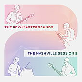 The Nashville Session 2 by New Mastersounds