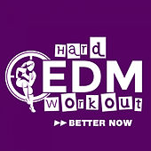 Better Now by Hard EDM Workout