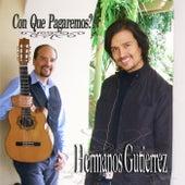 Con Que Pagaremos by Hermanos Gutierrez