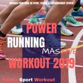 Power Running Massive Workout 2019 (Musique Pour Faire Du Sport, Courir & L'entraînement Sportif) de Various Artists