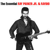 The Essential Ray Parker Jr & Raydio by Ray Parker Jr.