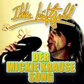 Der Mickie Krause Song von Ikke Hüftgold