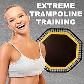 Extreme Trampoline Training - The Ultimate Trampoline Fitness Workout by Jumping Fitness Allstars
