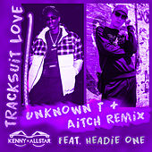 Tracksuit Love (Aitch & Unknown T Remix) by Kenny Allstar
