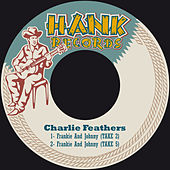 Frankie and Johnny by Charlie Feathers