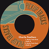 Honky Tonk Kind by Charlie Feathers