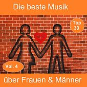 Top 30: Die beste Musik über Frauen & Männer, Vol. 4 von Various Artists