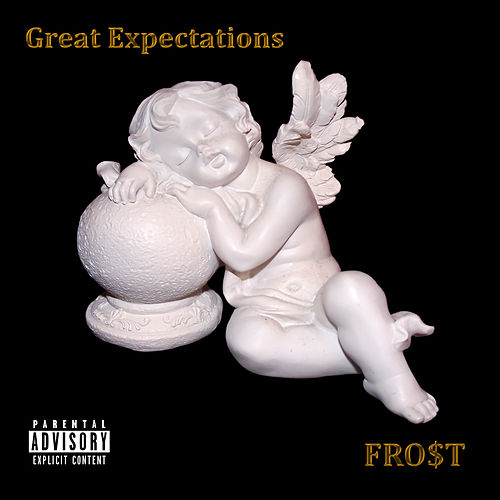 Great Expectations by Fro$t