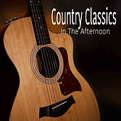Country Classics In The Afternoon von Various Artists
