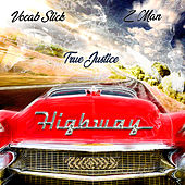 Highway (feat. Vocab Slick & Z-Man) von DJ True Justice