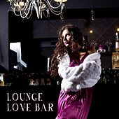 Lounge Love Bar by Various Artists