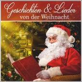 Geschichten und Lieder von der Weihnacht by Weihnachtslieder traditionell