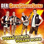 Volle Power, volles Rohr by Der Grenzgängersound aus dem Zillertal