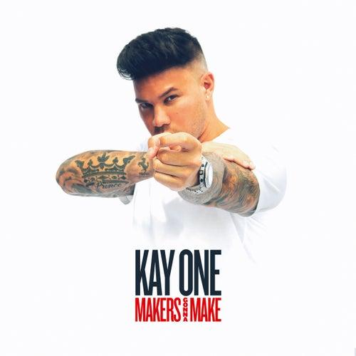 Makers Gonna Make von Kay One