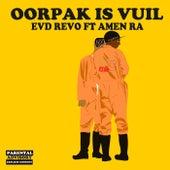 Oorpak Is Vuil (feat. Amen Ra) von EVD Revo