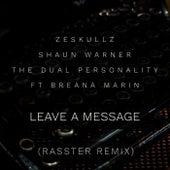 Leave A Message (Rasster Remix) by ZeSKULLZ