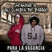 Para la vagancia de Joaking y Su Cumbia de Barrio