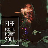 Fife For The Merry Soul de Kateauh