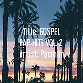 Title: Gospel Rap Hits Vol 2 von Pacman