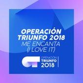 Me Encanta (I Love It) (Operación Triunfo 2018) de Operación Triunfo 2018