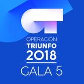 OT Gala 5 (Operación Triunfo 2018) de Various Artists