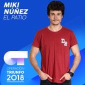El Patio (Operación Triunfo 2018) de Miki Núñez