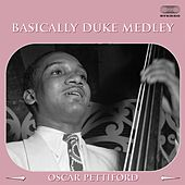 Basically Duke Medley: Jack The Bear / Tamalpais / Swing Until The Girls Come Home / Mood Indigo / Chuckles / Time On My Hands by Oscar Pettiford