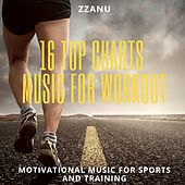 16 Top Charts Music for Workout (Motivational Music for Sports and Training) by Various Artists