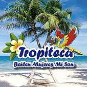 Tropiteca / Bailen Mujeres Mi Son de Various Artists
