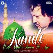 Kamli Wale Nigah-e-Karam Ho Agar de Nusrat Fateh Ali Khan