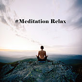 #Meditation Relax von Lullabies for Deep Meditation
