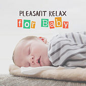 Pleasant Relax for Baby by Lullabyes
