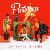 Christmas Is Here! van Pentatonix