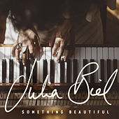 Something Beautiful (Radio Edit) by Julia Biel