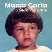 Una foto di me e di te di Marco Carta
