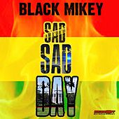 Sad Sad Day von Black Mikey