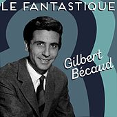 Le fantastique Gilbert Bécaud by Gilbert Becaud