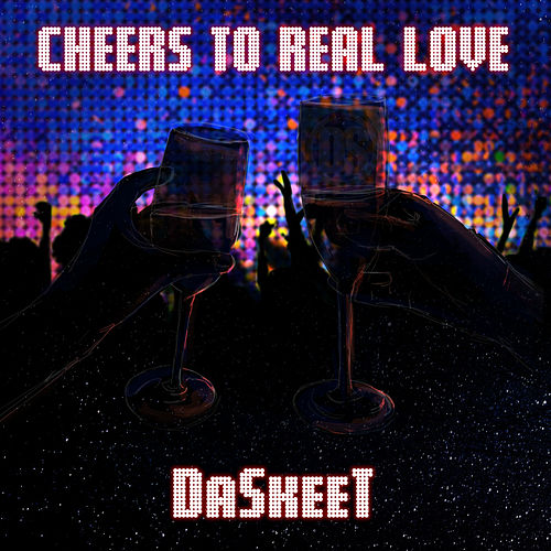 Cheers to Real Love by DaSkeeT