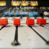Jab Se Dekha Tumko by Alka Yagnik