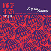 Beyond Sunday by Jorge Rossy Vibes Quintet