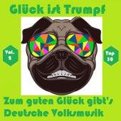 Top 30: Glück ist Trumpf - Zum guten Glück gibt's Deutsche Volksmusik, Vol. 2 de Various Artists