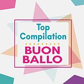 Top Compilation Buon Ballo de Various Artists